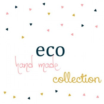 eco hand made collection